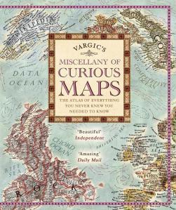 Vargic's Miscellany Of Curious Maps by Martin Vargic